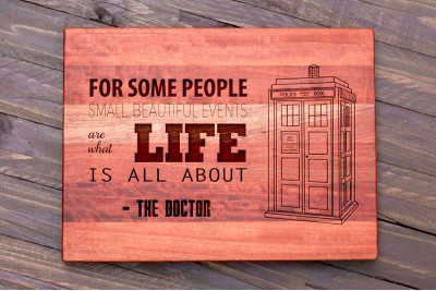 "Chopping Board : ""...Small Beautiful Events..."" The Doctor Quote with Tardis - Landscape"