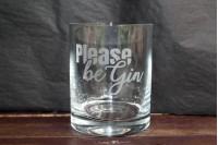 """Please be Gin"" : Engraved Glass"